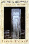 An Origin Like Water: Collected Poems 1957-1987 - Eavan Boland