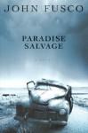 Paradise Salvage - John Fusco