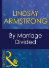 By Marriage Divided (Mills & Boon Modern) - Lindsay Armstrong