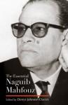 The Essential Naguib Mahfouz: Novels, Short Stories, Autobiography (Modern Arabic Literature) - Naguib Mahfouz, Denys Johnson-Davies