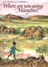 Where Are You Going, Manyoni? - Catherine Stock
