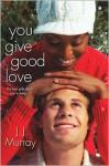 You Give Good Love - J.J. Murray