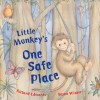 Little Monkey's One Safe Place - Richard Edwards, Susan Winter