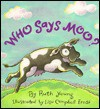 Who Says Moo? - Ruth M. Young, Lisa Campbell Ernst