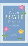 My Pocket Prayer Partner for Moms - Howard Books
