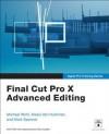 Apple Pro Training Series: Final Cut Pro X Advanced Editing - Michael Wohl, Alexis Van Hurkman, Mark Spencer