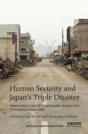 Human Security and Japan S Triple Disaster: Responding to the 2011 Earthquake, Tsunami and Fukushima Nuclear Crisis - Christopher Hobson, Paul Bacon
