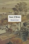 Downriver - Sean O'Brien