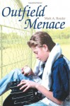 Outfield Menace - Mark A. Roeder