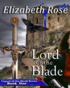 Lord of the Blade (Legacy of the Blade Series) - Elizabeth Rose