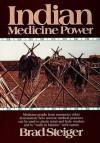 Indian Medicine Power - Brad Steiger