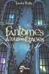 Fantômes à tous les étages - Laura Ruby, Nathalie Serval