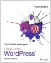 Smashing Wordpress: Beyond the Blog - Thord Daniel Hedengren