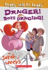 Danger! Boys Dancing! - Sarah Weeks