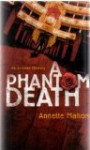 A Phantom Death - Annette Mahon
