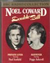 Noel Coward Double Bill: Private Lives & Hayfever - Noël Coward, Paul Scofield, Peggy Ashcroft, Patricia Routledge, Tony Britten