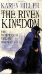 The Riven Kingdom (Audio) - Karen Miller, Josephine Bailey