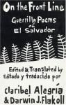 On The Front Line: Guerilla Poems of El Salvador - Claribel Alegría, Darwin J. Flakoll