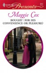 Bought: For His Convenience or Pleasure? - Maggie Cox