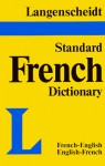 Langenscheidt's Standard French Dictionary: French-English/English-French - Kenneth Urwin
