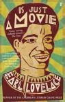 Is Just a Movie. by Earl Lovelace - Earl Lovelace
