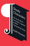 Shady Characters: The Secret Life of Punctuation, Symbols, & Other Typographical Marks - Keith Houston