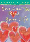 You Can Heal Your Life: Special Edition - Louise L. Hay