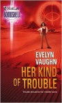 Her Kind Of Trouble - Evelyn Vaughn