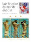 Une Histoire Du Monde Antique - Claude Mossé, Collectif, Martine Azoulai, Marie-Françoise Baslez, Flora Blanchon