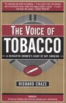 The Voice of Tobacco: A Dedicated Smoker's Diary of Not Smoking - Richard Craze