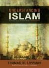 Understanding Islam, Revised Edition: An Introduction to the Muslim World (Audio) - Thomas W. Lippman