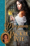 Morganna (The Brocade Collection, Book 4) - Jackie Ivie
