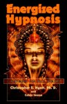 Energized Hypnosis: A Non-Book for Self-Change - Christopher S. Hyatt, Calvin Iwema, Nicholas Tharcher