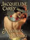 Naamah's Blessing - Jacqueline Carey, Anne Flosnik