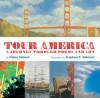 Tour America: A Journey Through Poems and Art - Diane Siebert, Johnson Siebert, Stephen T. Johnson