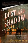 Dust and Shadow - Lyndsay Faye
