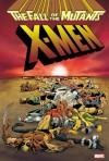 X-Men: The Fall of the Mutants - Louise Simonson, Chris Claremont, Mark Gruenwald, Ann Nocenti, Bret Blevins, June Brigman, Marc Silvestri, Walter Simonson, Sal Buscema