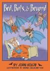 Bed, Bats, & Beyond - Joan Holub, Mernie Gallagher-Cole