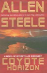 Coyote Horizon: A Novel of Interstellar Dicovery - Allen Steele