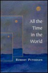 All the Time in the World - Robert W. Peterson