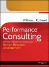 Performance Consulting: Applying Performance Improvement in Human Resource Development - William J. Rothwell