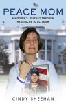 Peace Mom: A Mother's Journey through Heartache to Activism - Cindy Sheehan