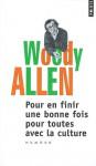 Pour En Finir Une Bonne Fois Pour Toutes Avec La Culture - Woody Allen