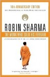 Monk Who Sold His Ferrari: A Remarkable Story About Living Your Dreams - Robin S. Sharma