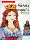 Sissí Pequeña Reina - Suzanne Pairault, Pedro Miguel Fuentes