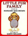 Little Fur Family Fur Edition - Margaret Wise Brown, Garth Williams