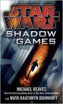 Star Wars: Shadow Games - Michael Reaves, Maya Kaathryn Bohnhoff