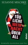 Tödliche Weihnacht überall - Susanne Mischke