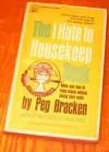 The I Hate to Housekeep Book - Peg Bracken