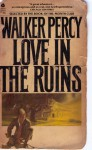 Love in the Ruins - Walker Percy